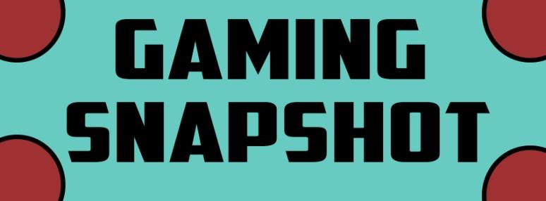 Gaming Snapshot